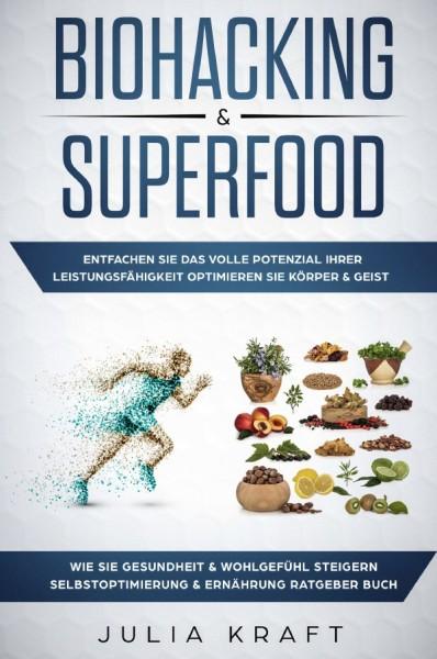 Biohacking & Superfood von Julia Kraft (dt.)