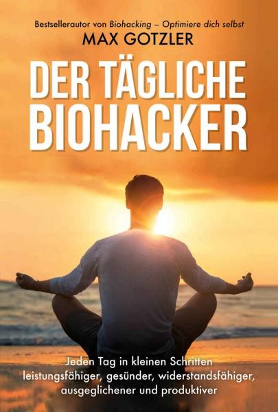 Der tägliche Biohacker - von Max Gotzler